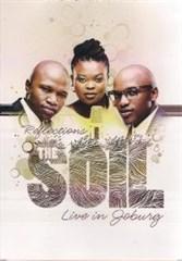 The Soil - Reflections Live in Joburg (SAMA Awards 2014 Best R&B/Soul/Reggae Album)