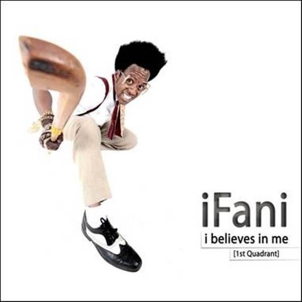 iFani - I Believes in Me (1st Quadrant) (SAMA Awards 20 Best Rap Album)