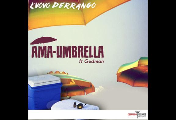 L'vovo Derrango – Ama Umbrella – Single (feat. Gudman) – Single